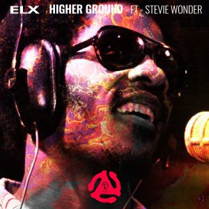 ELX - Higher Ground - RMX - ft - Stevie Wonder